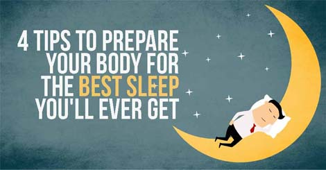 Prepare Your Body For The Best Sleep You Will Ever Get